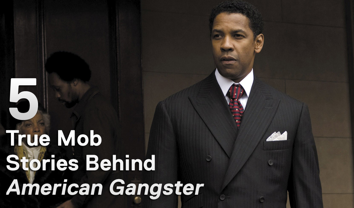 Mob Mondays &#8211; Five True Mob Stories Behind <em>American Gangster</em>