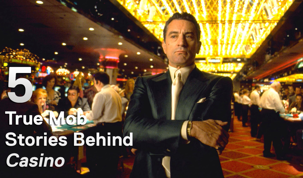 Mob Mondays &#8211; Five True Mob Stories Behind <em>Casino</em>