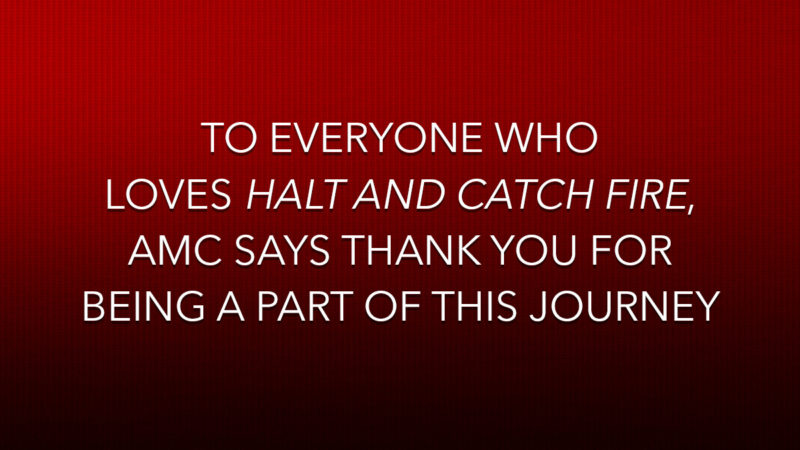Thank You for Being a Part of the <em>Halt and Catch Fire</em> Journey