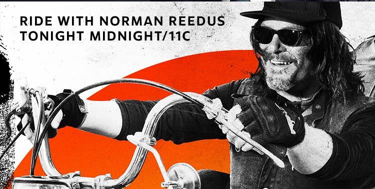 Ride With Norman Reedus Returns Tonight Midnight/11c
