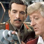 The Brigadier. Arguably the second most-loved of the Doctor's companions after Sarah Jane Smith, if only because of his reluctance to indulge the Doctor's various nonsenses, and played to perfection by this son of a diplomat. .
