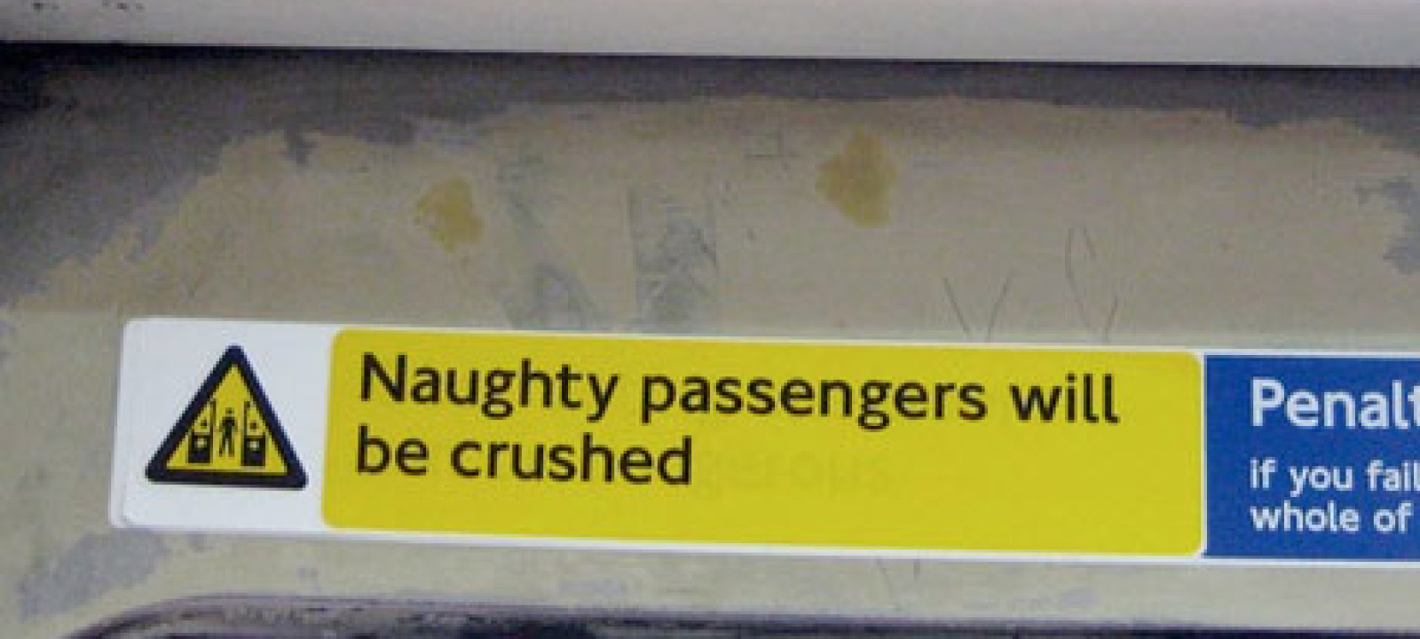 Naughty passengers will be crushed