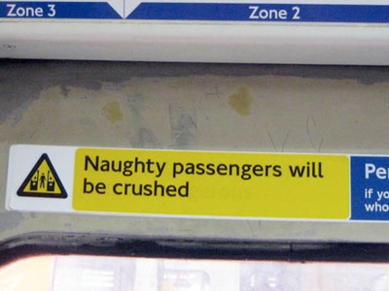 Naughty passengers will be crushed