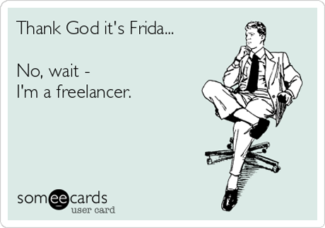 You may not get health insurance when freelancing but there are other benefits. (Ecard)