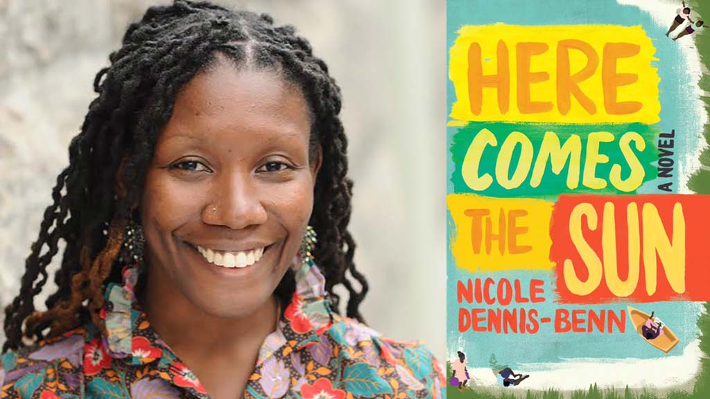 Nicole Dennis-Benn: Here Comes the Sun: A Novel