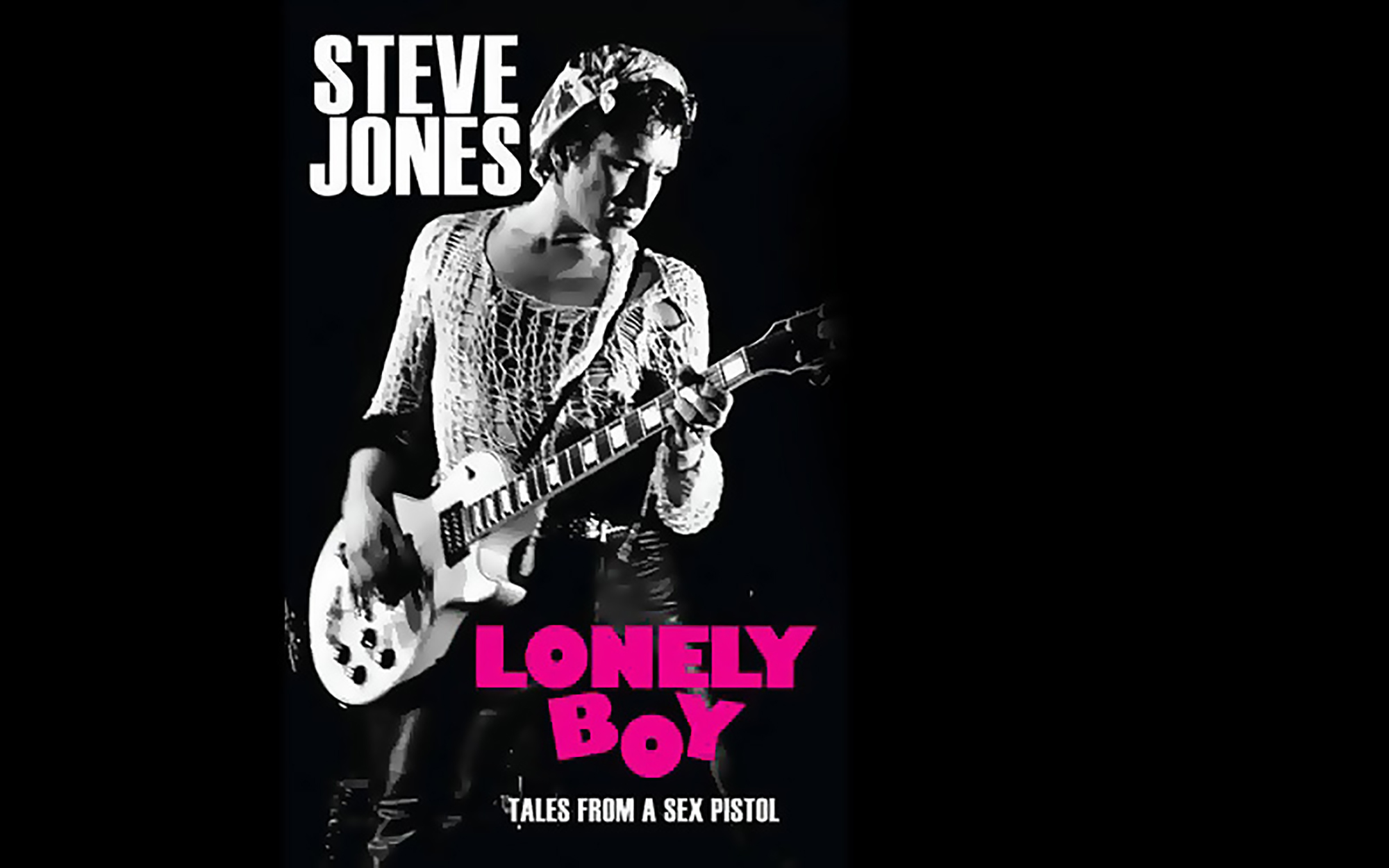 Steve Jones: Lonely Boy: Tales of a Sex Pistol