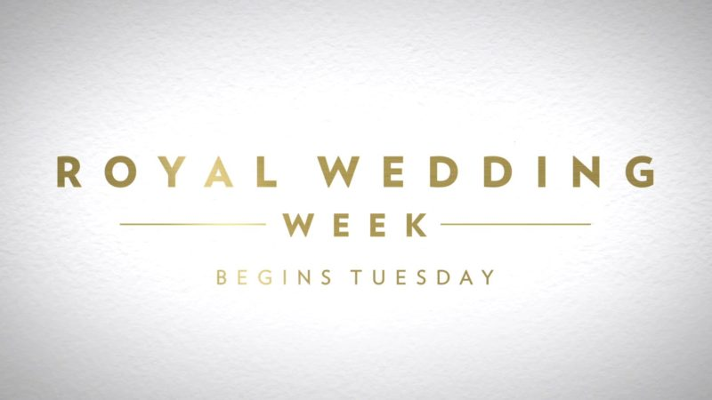 The_Royal_Wedding_HERO_30_Starts_Tuesday_Royal_Wedding_Sat_May_19_YouTubePreset_1920x1080_1231388227684