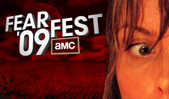 AMC Fearfest '09 Kicks Off Tonight at 8PM | 7C