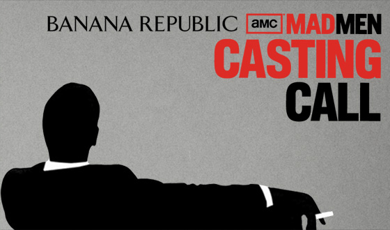 Last Chance to Vote in Banana Republic&#8217;s <em>Mad Men</em> Casting Call