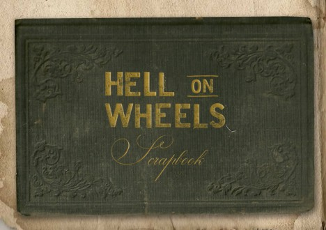 Hell on Wheels Season 1 Scrapbook 1 - Hell on Wheels Season 1 Scrapbook