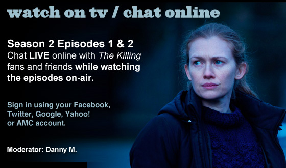 Chat Online About <em>The Killing</em>&#8216;s Special 2-Hour Season Premiere This Sunday Night