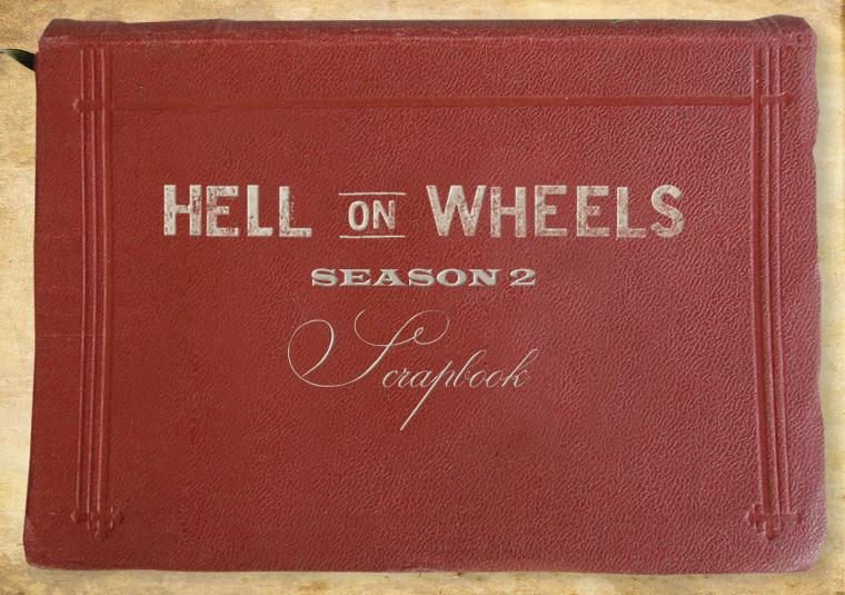 Hell on Wheels Season 2 Scrapbook 1 - Hell on Wheels Season 2 Scrapbook
