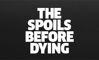 The-Spoils-Before-Dying-Coming-Soon