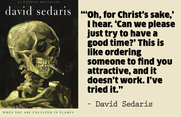 when you are engulfed in flames essayist David sedaris: occasionally i'll tour another country and sit on stage as a native   it was a brilliant save, but nothing could salvage the ending of another essay   of the books squirrel seeks chipmunk, when you are engulfed in flames,.