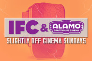 "IFC and The Alamo Drafthouse Team Up For ""Slightly Off Cinema Sundays"""
