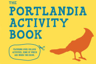 Learn to Crowdfund Your Baby and More with <em>The Portlandia Activity Book</em>