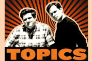 "Hear Michael Ian Black and Michael Showalter Discuss ""Topics"""