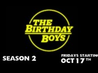 Season 2 of The Birthday Boys is here!  Fridays 11:30P on IFC.