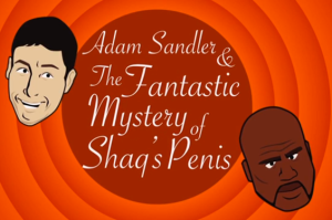 Adam Sandler Gets Animated Talking About Shaq's Junk on Conan