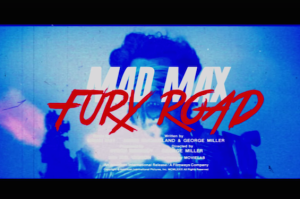 This '80s-Style Mad Max: Fury Road Trailer Is Pretty Damn Awesome