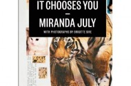 "Miranda July's ""It Chooses You"""