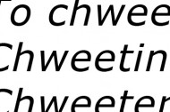 New word: Chweeting!