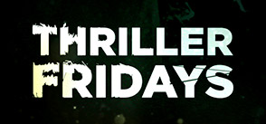 Thriller Fridays