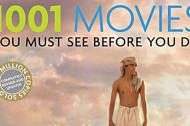 "It's Time for the ""1001 Movies You Must See Before You Die"" Sweeps"