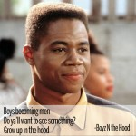 Cuba Gooding Jr in Boyz N the Hood
