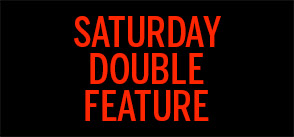 saturday-double-feature-294X137