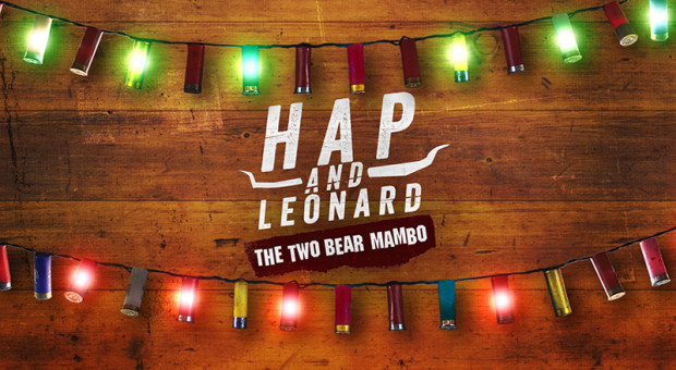 <i>Hap and Leonard: The Two-Bear Mambo</i> Premiere Date Annouced