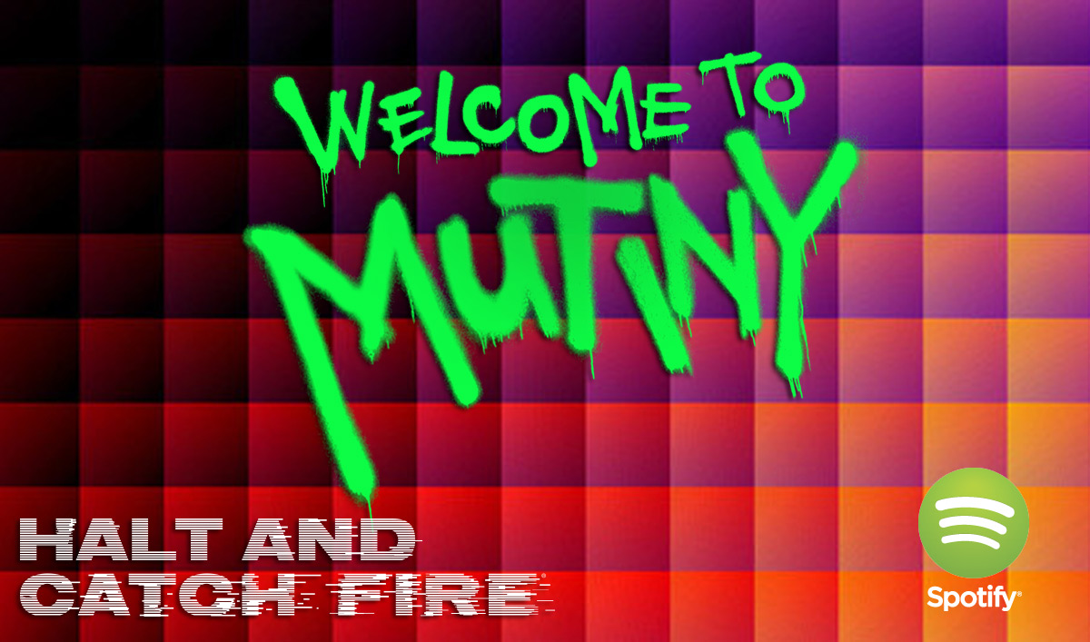 Welcome to Mutiny &#8211; Check Out the All-New <em>Halt and Catch Fire</em> Spotify Playlist