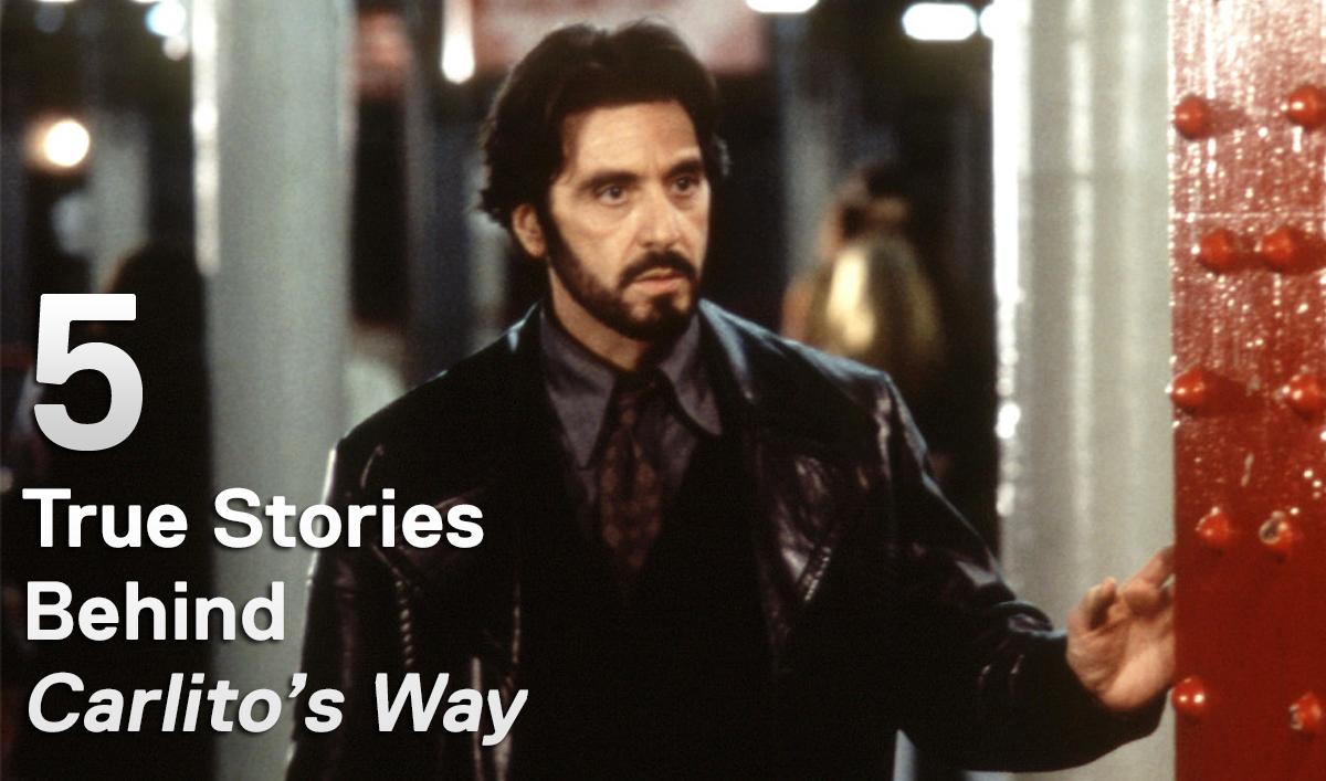 Mob Mondays &#8211; Five True Stories Behind <em>Carlito&#8217;s Way</em>