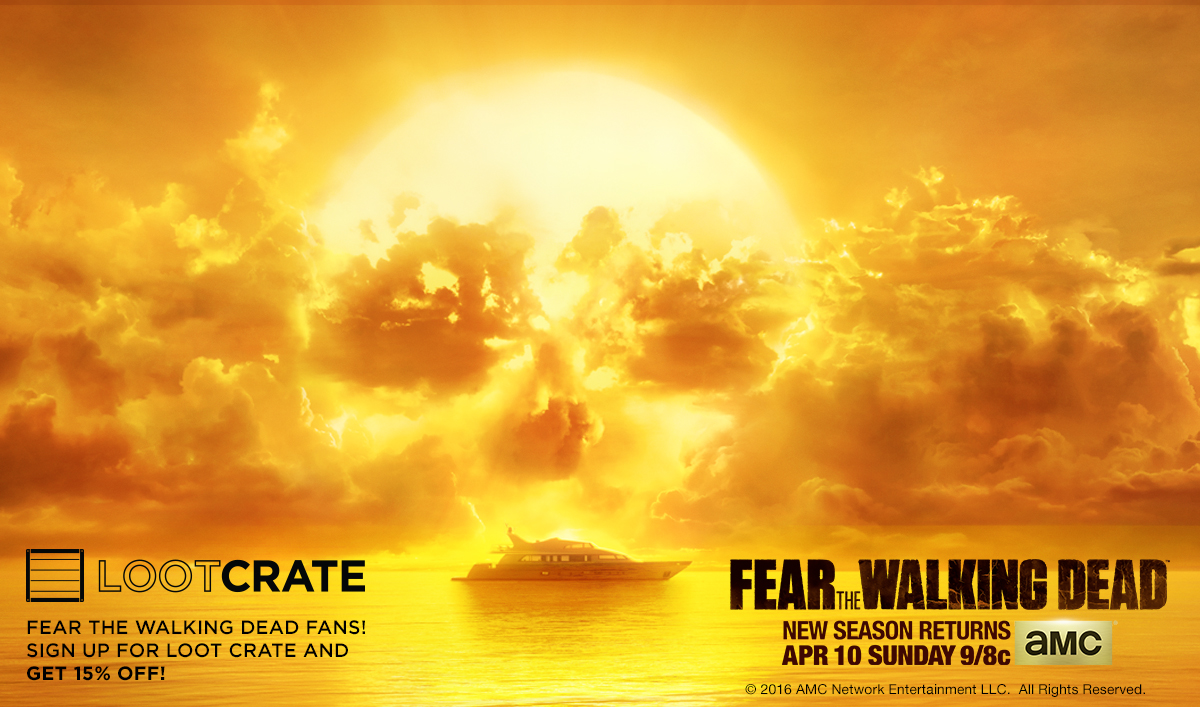 <em>Fear the Walking Dead</em> Fans Get 15% Off at Loot Crate