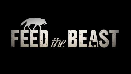 Main Titles: Feed the Beast