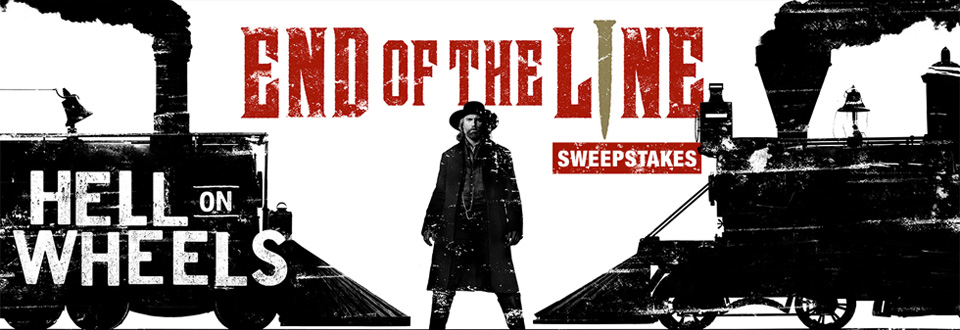 Hell on Wheels - End of The Line Sweepstakes – Rules - AMC