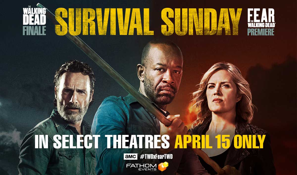 Survival Sunday <em>The Walking Dead</em> &#038; <em>Fear the Walking Dead</em> Crossover to Be Screened in Movie Theaters Nationwide Sunday, April 15