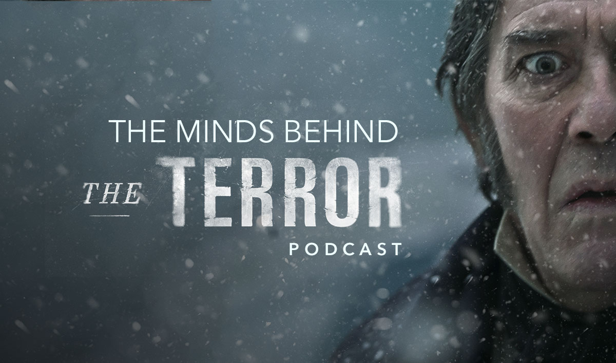 All-New <em>The Terror</em> Podcast Takes You Behind the Series With the Author and Showrunners
