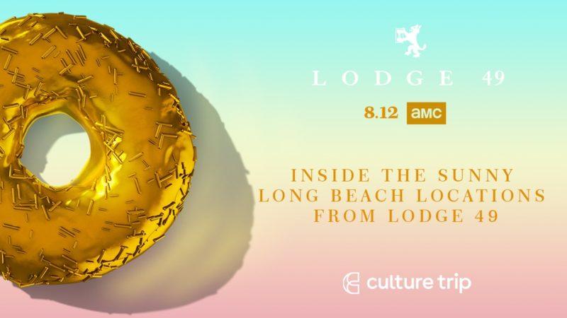 <em>Culture Trip</em> Gets the Long Beach Secrets from <em>Lodge 49's</em> Location Manager