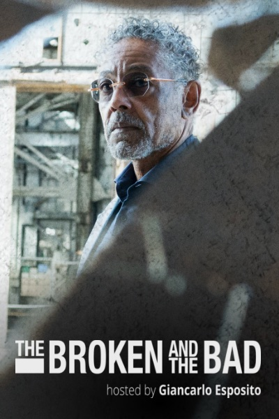 The Broken and the Bad Hosted By Giancarlo Esposito