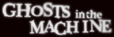 ghost-in-the-machine copy.jpg
