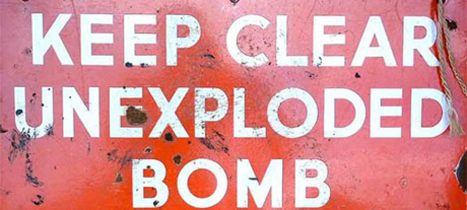 Keep Clear, Unexploded Bomb