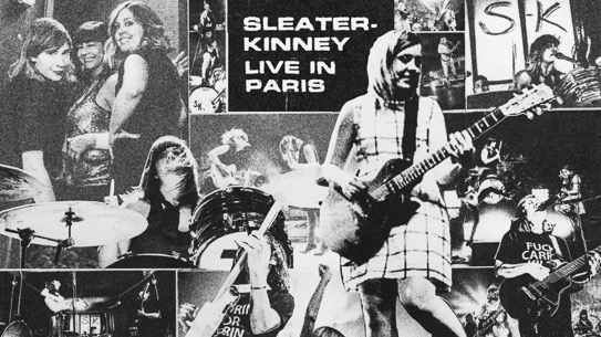 Sleater-Kinney: Live from Paris