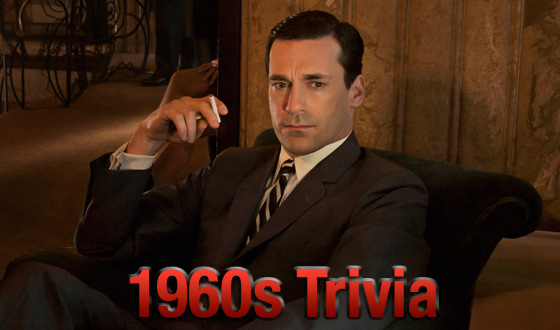 1960s Trivia Quizzes – Test Your Knowledge of the <em>Mad Men</em> Era