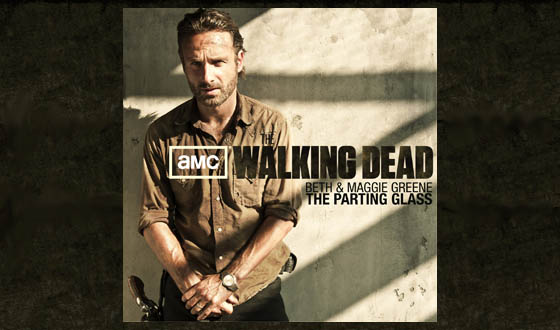 <em>The Walking Dead</em> Season Premiere Features First Original Soundtrack Single: Beth &amp; Maggie Greene&#8217;s &#8220;The Parting Glass&#8221;