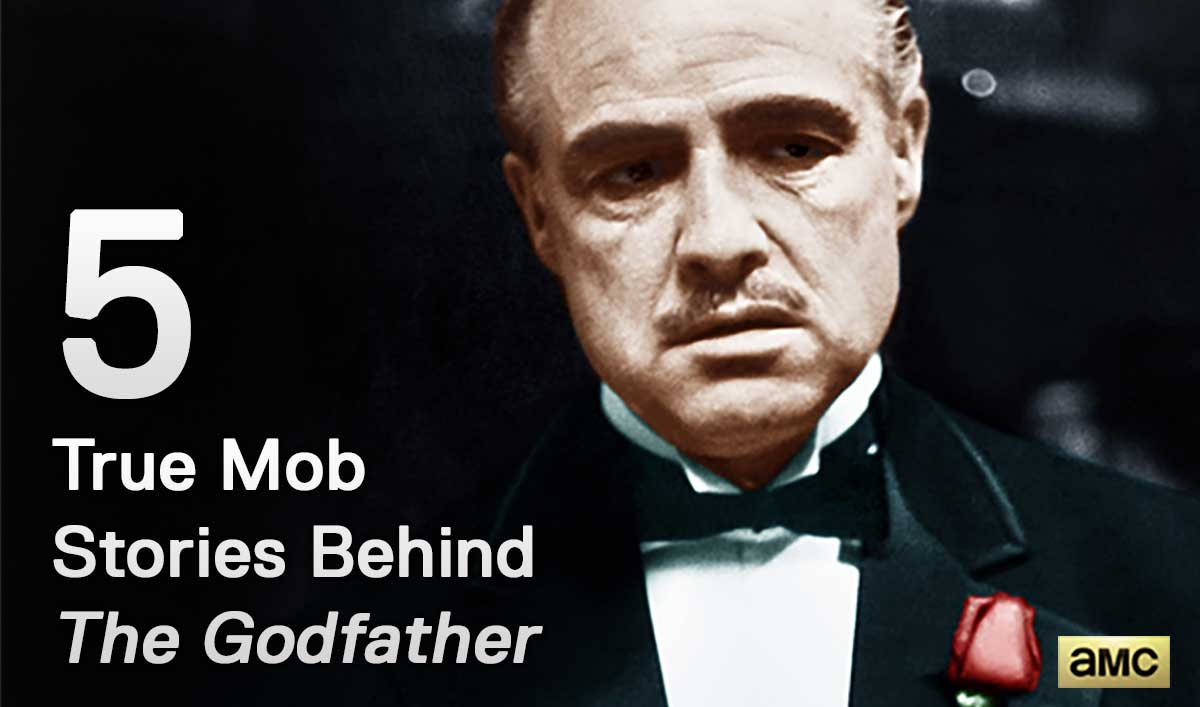 Mob Mondays – Five True Mob Stories Behind <em>The Godfather</em>