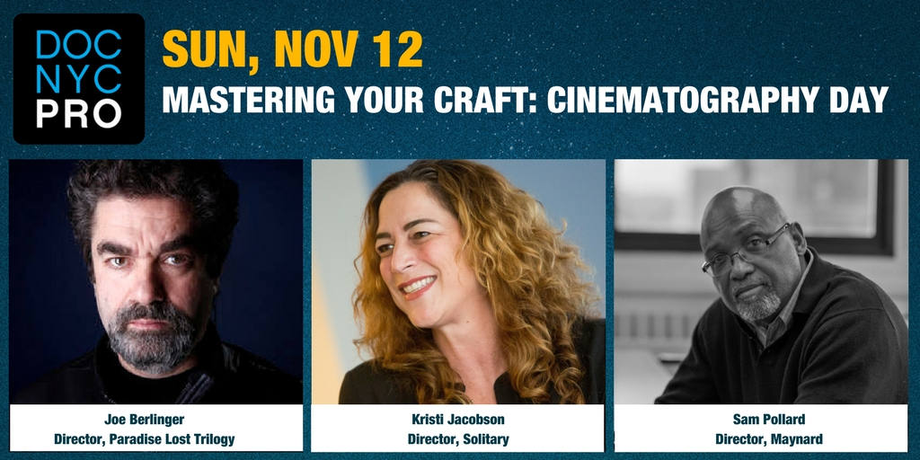 DOC NYC PRO: MASTERING YOUR CRAFT: CINEMATOGRAPHY DAY
