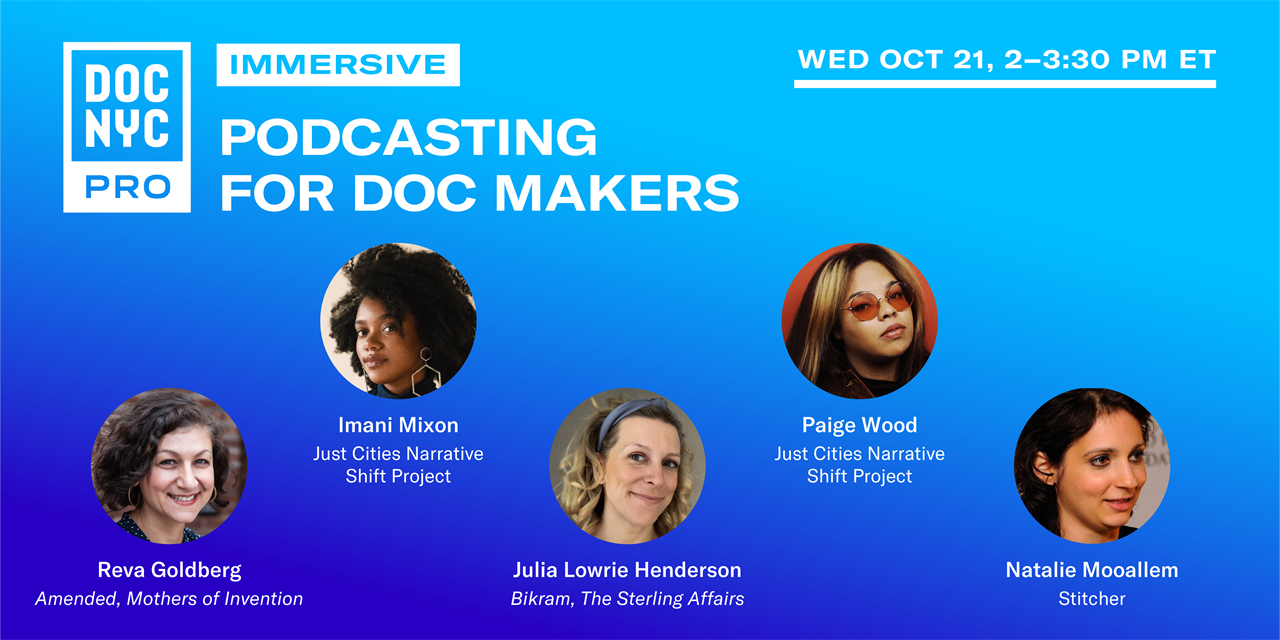 DOC NYC Immersive: Podcasting for Doc Makers