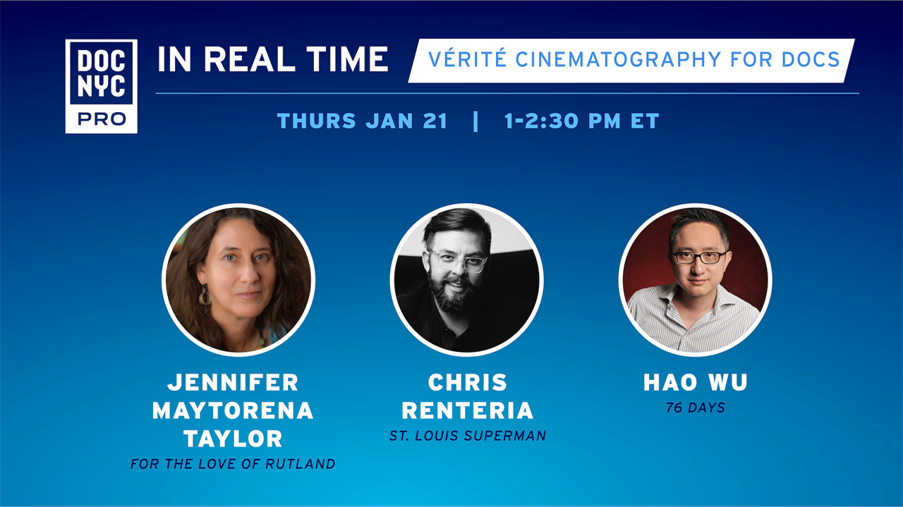 In Real Time: Vérité Cinematography for Docs