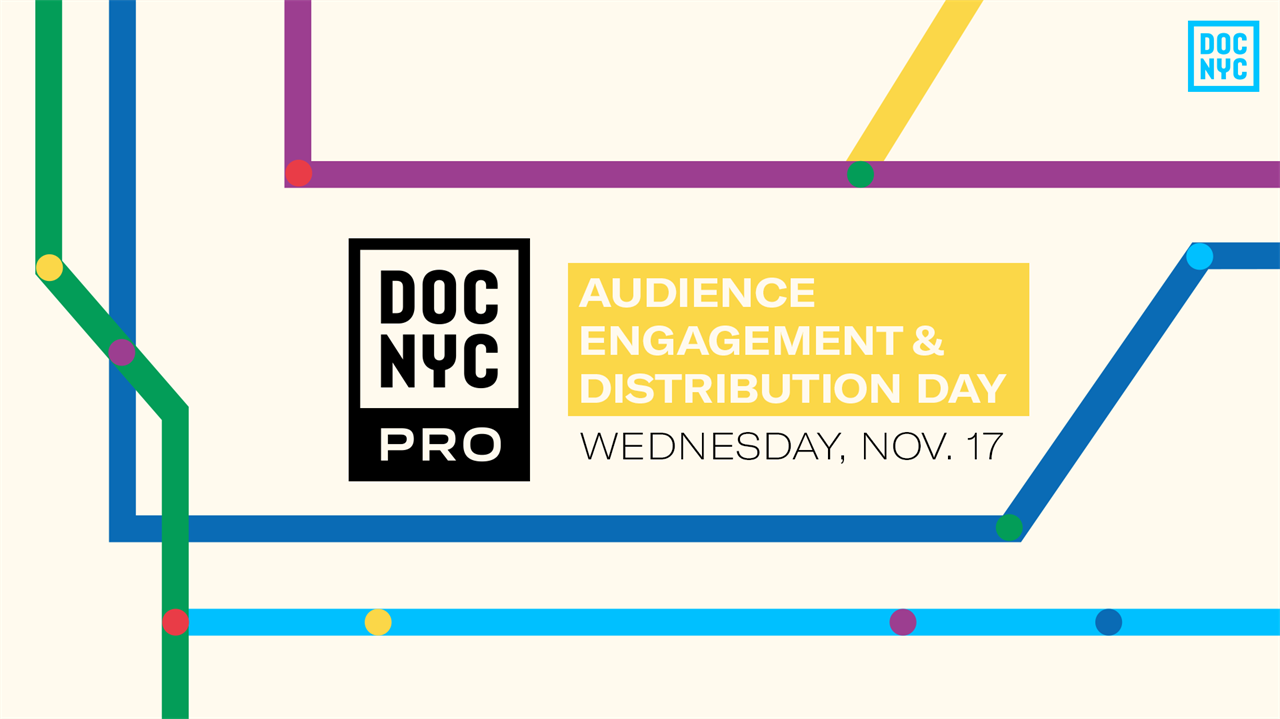 Audience Engagement and Distribution Day (Nov. 17)
